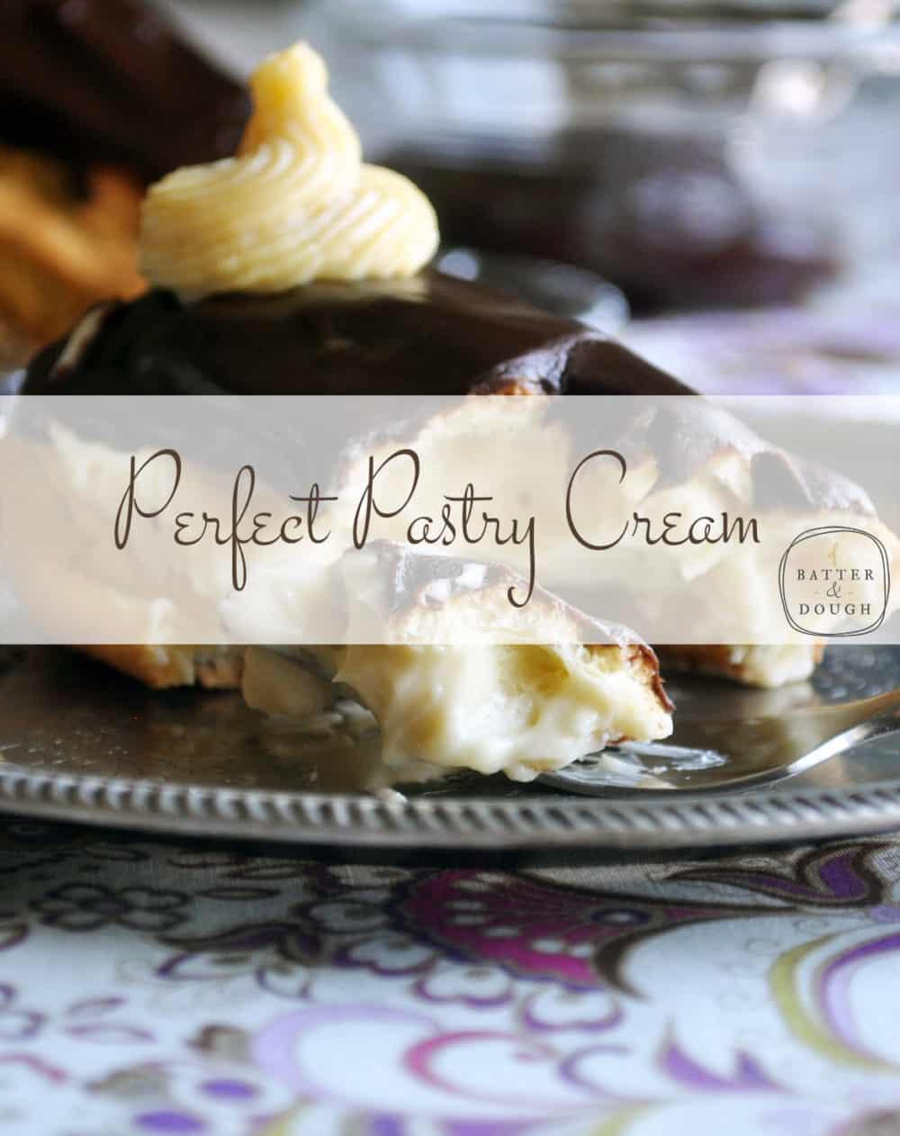 Vanilla Pastry Cream Recipe | ofbatteranddough.com