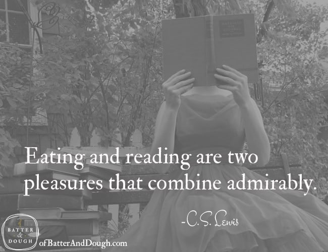 Eating and reading are two pleasures that combine admirably. | Food Quotes | ofBatterAndDough.com