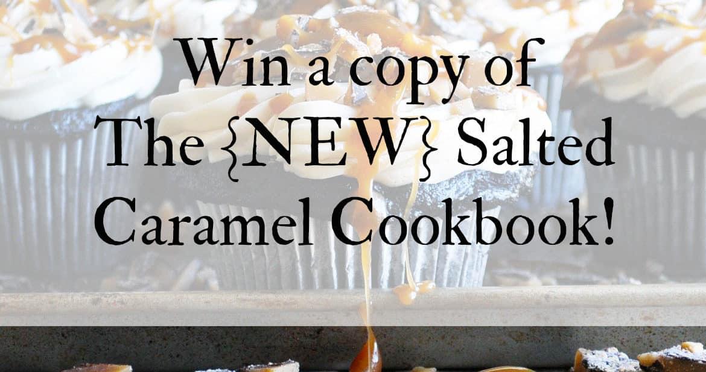 Salted Caramel Cookbook | ofbatteranddough.com