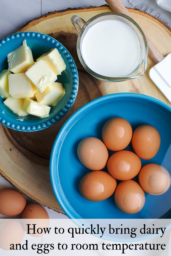 How to quickly bring dairy and eggs to room temperature.