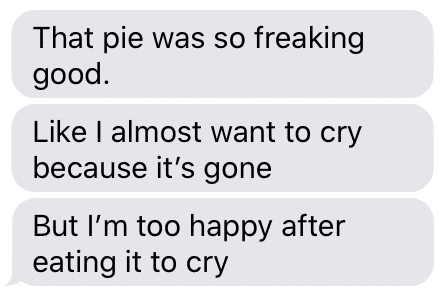 A text message from my daughter saying that she loved the black bottom banana cream pie I made for her.